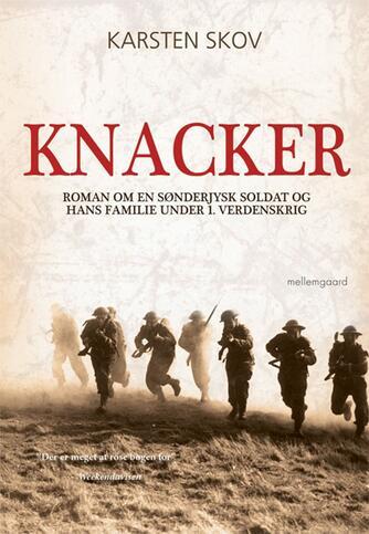 Karsten Skov: Knacker : roman om en sønderjysk soldat og hans familie under 1. verdenskrig