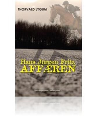 Thorvald Lygum (f. 1944): Hans Jürgen Fritz-affæren : spændingsroman