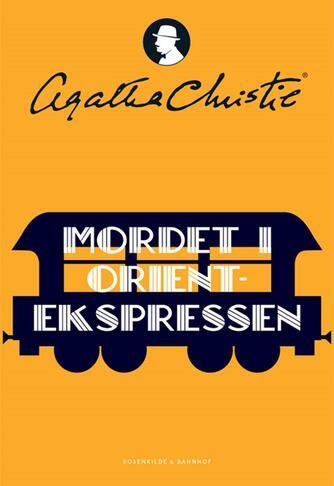 Agatha Christie: Mordet i Orientekspressen (Ved Liv Camilla Skjødt)