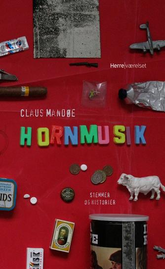 Claus Mandøe: Hornmusik : stemmer og historier
