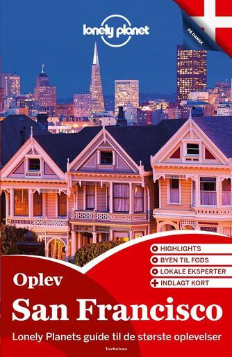 Mariella Krause, Alison Bing, John A. Vlahides: Oplev San Francisco : oplev det bedste af San Francisco