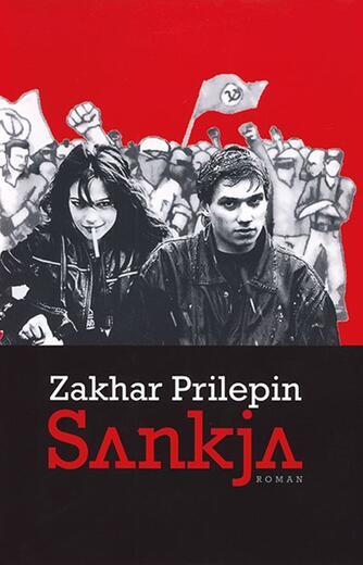 Zakhar Prilepin: Sankja : roman