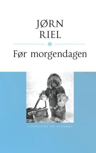 Jørn Riel: Før morgendagen
