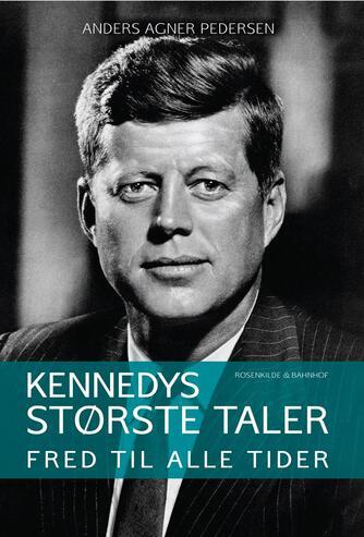 Anders Agner Pedersen (f. 1985): Kennedys største taler -