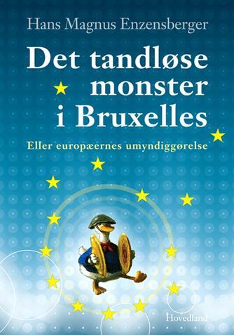 Hans Magnus Enzensberger: Det tandløse monster i Bruxelles