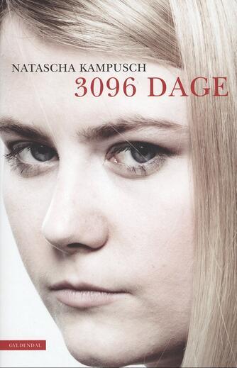 Natascha Kampusch, Heike Gronemeier, Corinna Milborn: 3096 dage