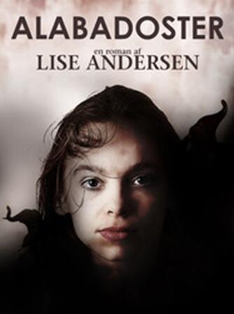 Lise Andersen (f. 1945-11-06): Alabadoster : en roman