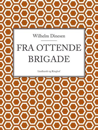 W. Dinesen: Fra ottende Brigade