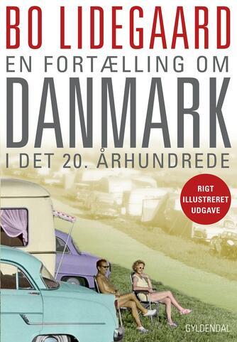 Bo Lidegaard: En fortælling om Danmark i det 20. århundrede