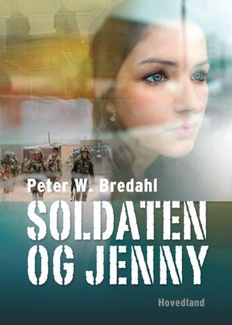 Peter W. Bredahl: Soldaten og Jenny : roman
