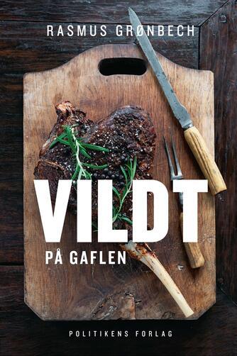 Rasmus Grønbech: Vildt på gaflen