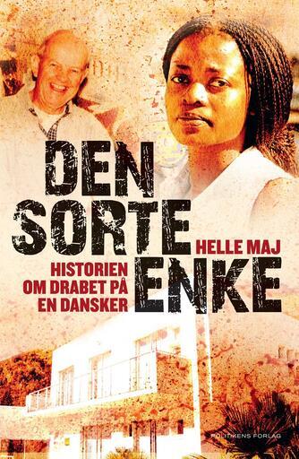 Helle Maj: Den sorte enke : historien om drabet på en dansker
