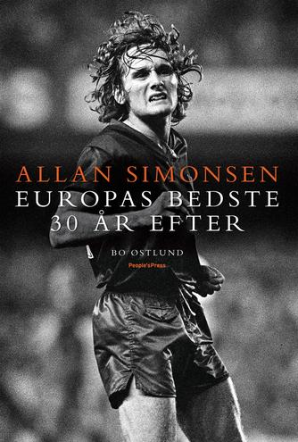 Bo Østlund: Allan Simonsen : Europas bedste 30 år efter