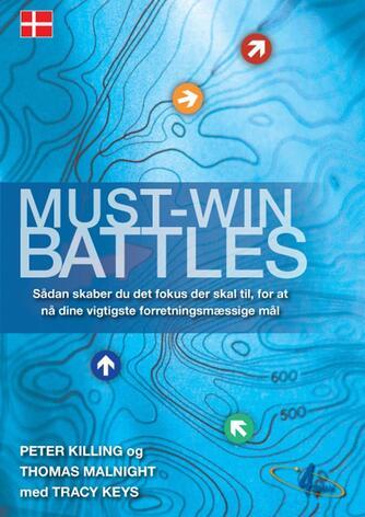 : Must-win battles : sådan skaber du det fokus der skal til for at nå dine vigtigste forretningsmæssige mål