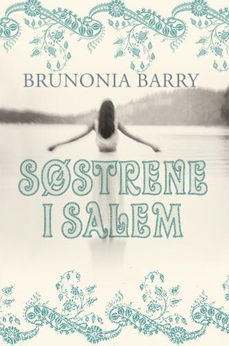 Brunonia Barry: Søstrene i Salem