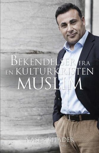 Naser Khader: Bekendelser fra en kulturkristen muslim