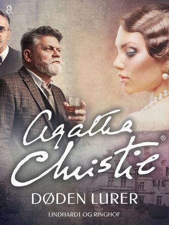 Agatha Christie: Døden lurer (Ved Mette Wigh Tvermoes)
