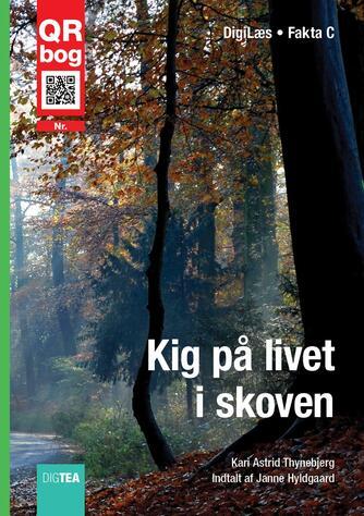 Kari Astrid Thynebjerg: Kig på livet i skoven