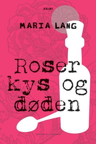 Maria Lang: Roser kys og døden : kriminalroman