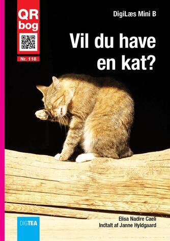 Elisa Nadire Caeli: Vil du have en kat? : QR bog