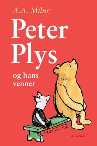 A. A. Milne: Peter Plys og hans venner