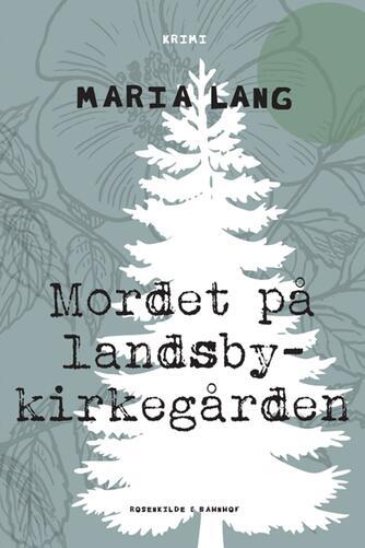 Maria Lang: Mordet på landsbykirkegården : kriminalroman