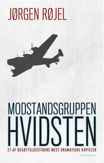 Jørgen Røjel: Modstandsgruppen Hvidsten