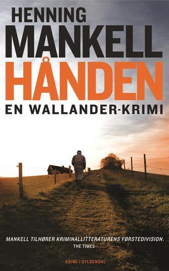 Henning Mankell: Hånden : kriminalroman