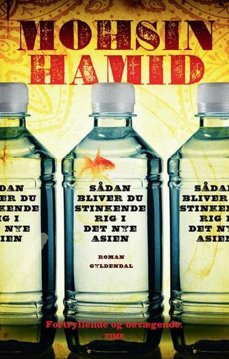 Mohsin Hamid: Sådan bliver du stinkende rig i det nye Asien : roman