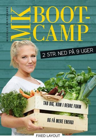 Michelle Kristensen: MK bootcamp : 2 str. ned på 9 uger