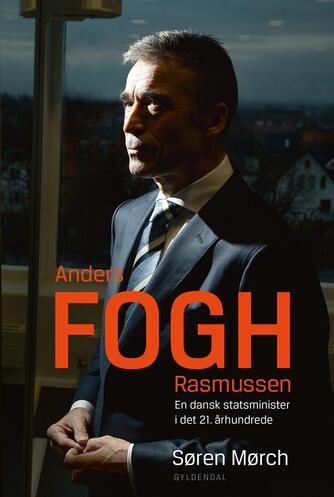 Søren Mørch: Anders Fogh Rasmussen : en dansk statsminister i det 21. århundrede