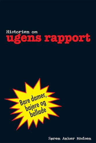Søren Anker Madsen: Historien om Ugens rapport