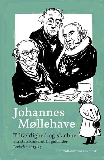 Johannes Møllehave: Tilfældighed og skæbne : fra statsbankerot til guldalder : perioden 1813-24