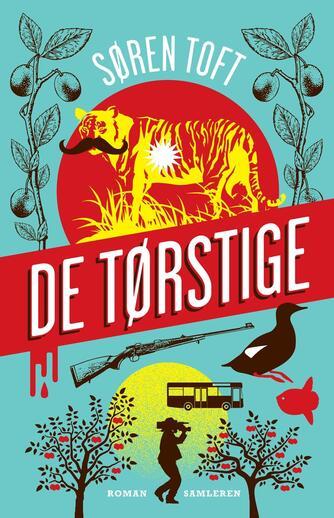 Søren Toft (f. 1971): De tørstige : roman