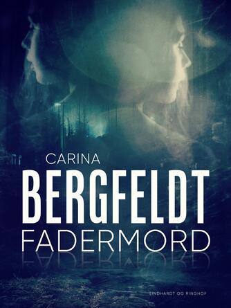 Carina Bergfeldt: Fadermord