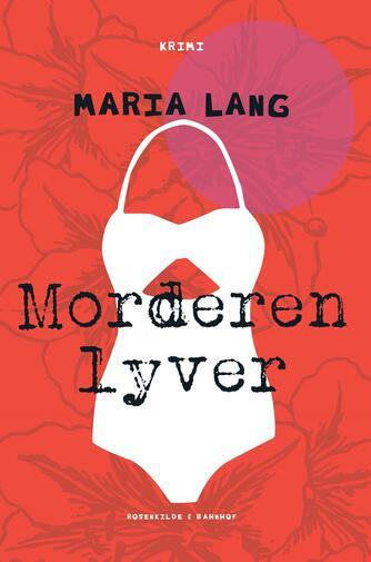 Maria Lang: Morderen lyver : kriminalroman
