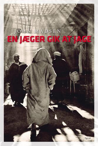 John Madsen (f. 1933-08-27): En jæger gik at jage