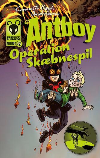 Kenneth Bøgh Andersen: Kenneth Bøgh Andersens Antboy - Operation skæbnespil