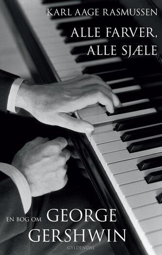 Karl Aage Rasmussen (f. 1947): Alle farver, alle sjæle : en bog om George