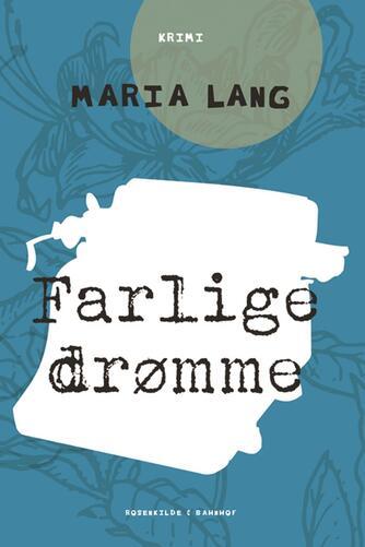 Maria Lang: Farlige drømme : krimi