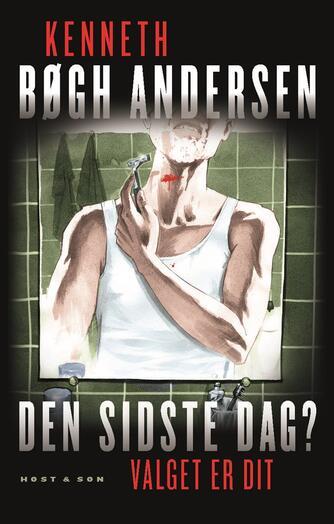 Kenneth Bøgh Andersen: Den sidste dag?