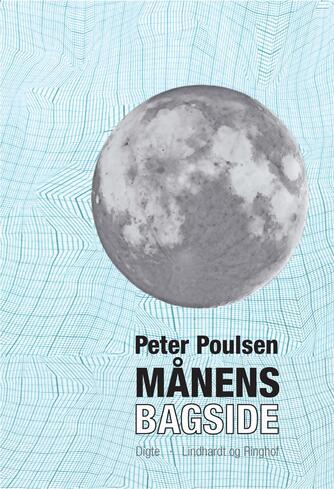Peter Poulsen (f. 1940): Månens bagside : digte