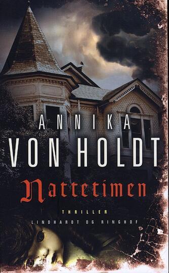 Annika von Holdt: Nattetimen : thriller