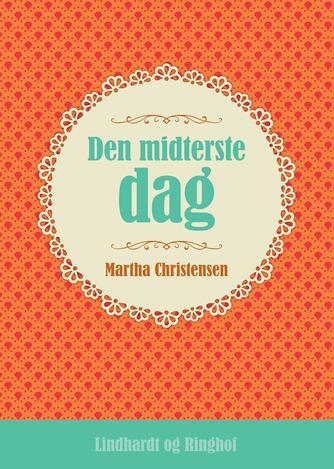 Martha Christensen (f. 1926): Den midterste dag
