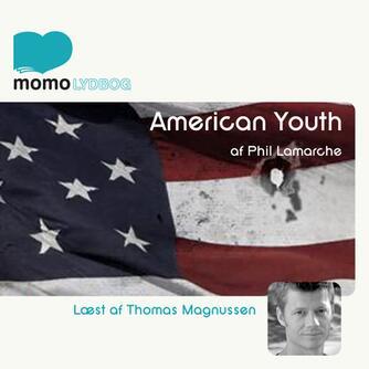 Phil LaMarche (f. 1976): American Youth