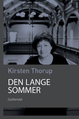 Kirsten Thorup: Den lange sommer