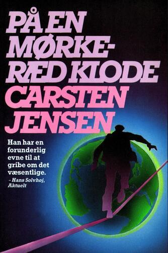Carsten Jensen (f. 1952): På en mørkeræd klode