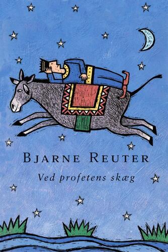 Bjarne Reuter: Ved profetens skæg