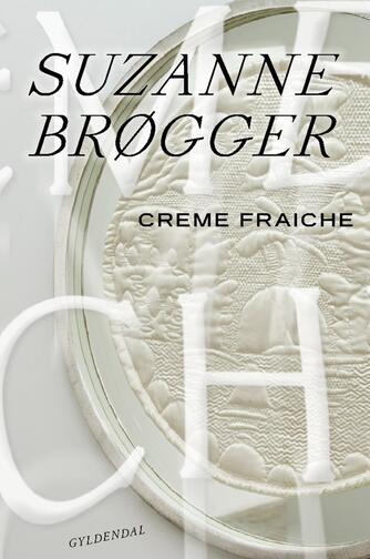 Suzanne Brøgger: Creme fraiche