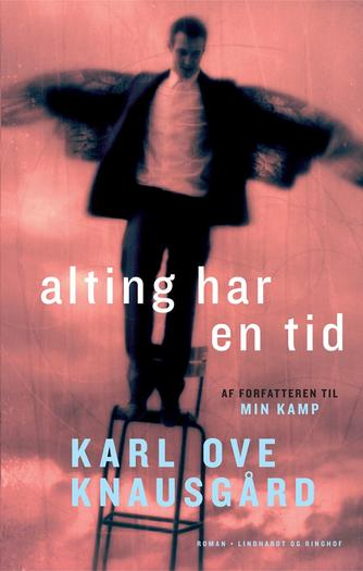 Karl Ove Knausgård: Alting har en tid : roman